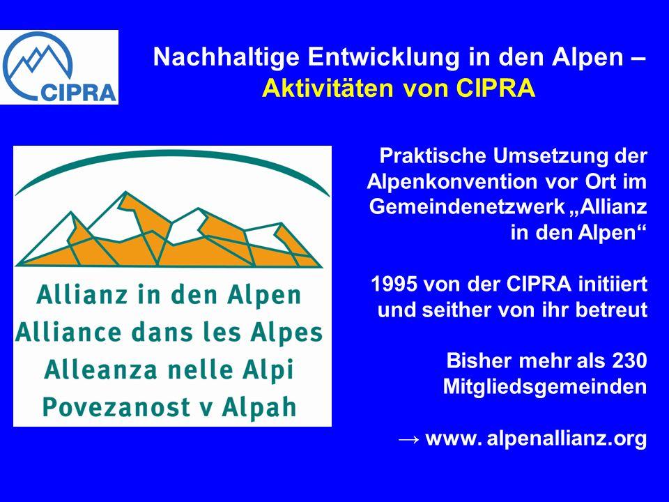 Nachhaltige Entwicklung in den Alpen – Aktivitäten von CIPRA Verein ist der Zusammenschluss der Alpenstädte, die bisher den Titel Alpenstadt des Jahres verliehen bekamen Interessengemeinschaft – Umsetzung der Alpenkonvention in die Praxis Geschäftsführung liegt bei CIPRA International