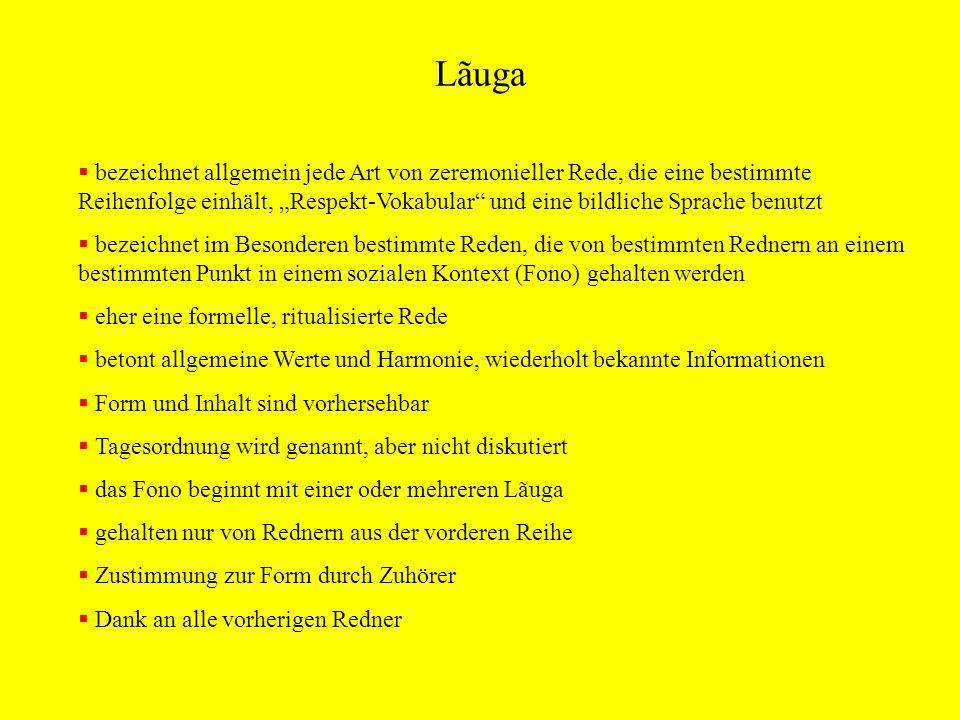 Lãuga bezeichnet allgemein jede Art von zeremonieller Rede, die eine bestimmte Reihenfolge einhält, Respekt-Vokabular und eine bildliche Sprache benut