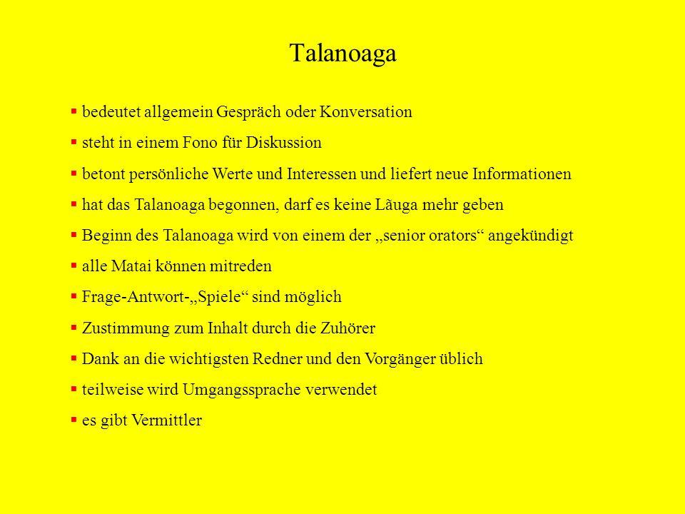 Talanoaga bedeutet allgemein Gespräch oder Konversation steht in einem Fono für Diskussion betont persönliche Werte und Interessen und liefert neue In