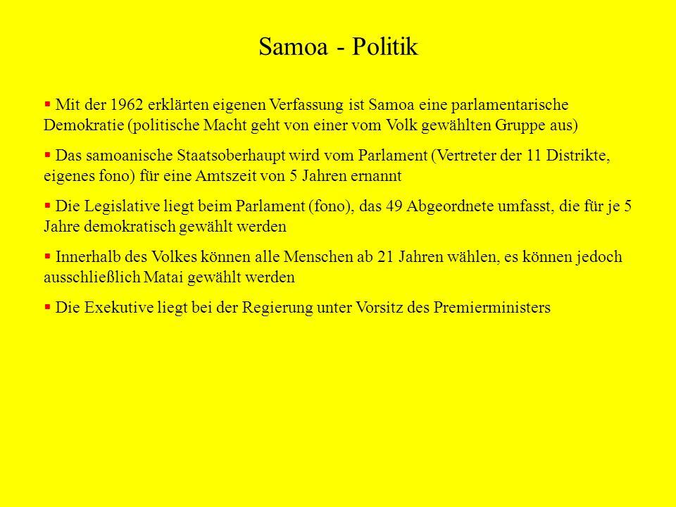 Samoa - Politik Mit der 1962 erklärten eigenen Verfassung ist Samoa eine parlamentarische Demokratie (politische Macht geht von einer vom Volk gewählt