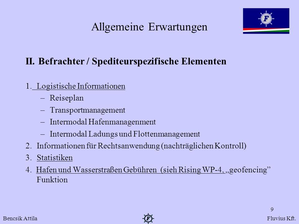 Allgemeine Erwartungen II. Befrachter / Spediteurspezifische Elementen 1.Logistische Informationen –Reiseplan –Transportmanagement –Intermodal Hafenma