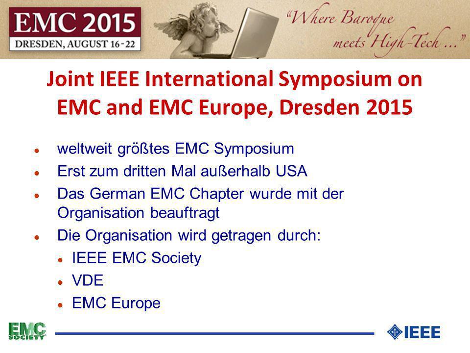 Joint IEEE International Symposium on EMC and EMC Europe, Dresden 2015 l EMC Chapter bittet die Deutsche Sektion um (moralische) Unterstützung der Konferenz l Antrag: Die Deutsche Sektion des IEEE begrüßt die Ausrichtung der EMC 2015 in Dresden.