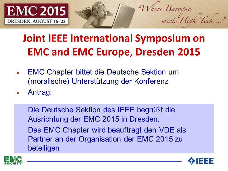 Joint IEEE International Symposium on EMC and EMC Europe, Dresden 2015 l EMC Chapter bittet die Deutsche Sektion um (moralische) Unterstützung der Kon