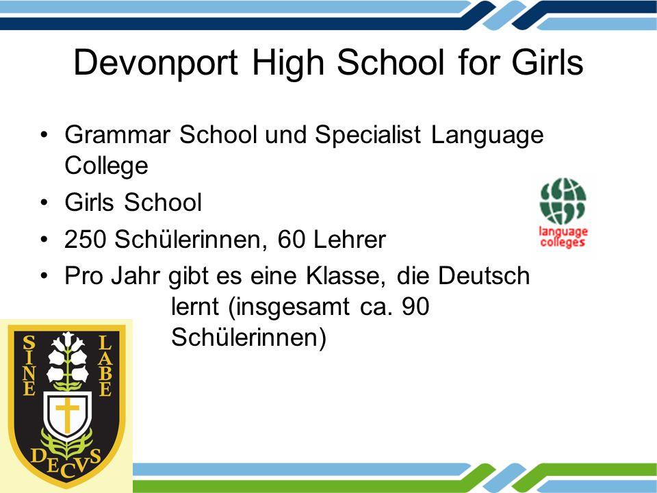 Devonport High School for Girls Grammar School und Specialist Language College Girls School 250 Schülerinnen, 60 Lehrer Pro Jahr gibt es eine Klasse,