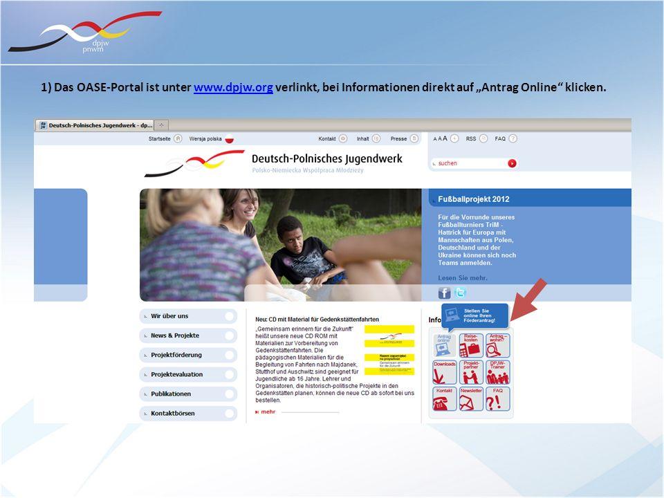 1) Das OASE-Portal ist unter www.dpjw.org verlinkt, bei Informationen direkt auf Antrag Online klicken.www.dpjw.org