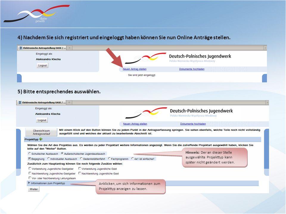 4) Nachdem Sie sich registriert und eingeloggt haben können Sie nun Online Anträge stellen. 5) Bitte entsprechendes auswählen. Hinweis: Der an dieser