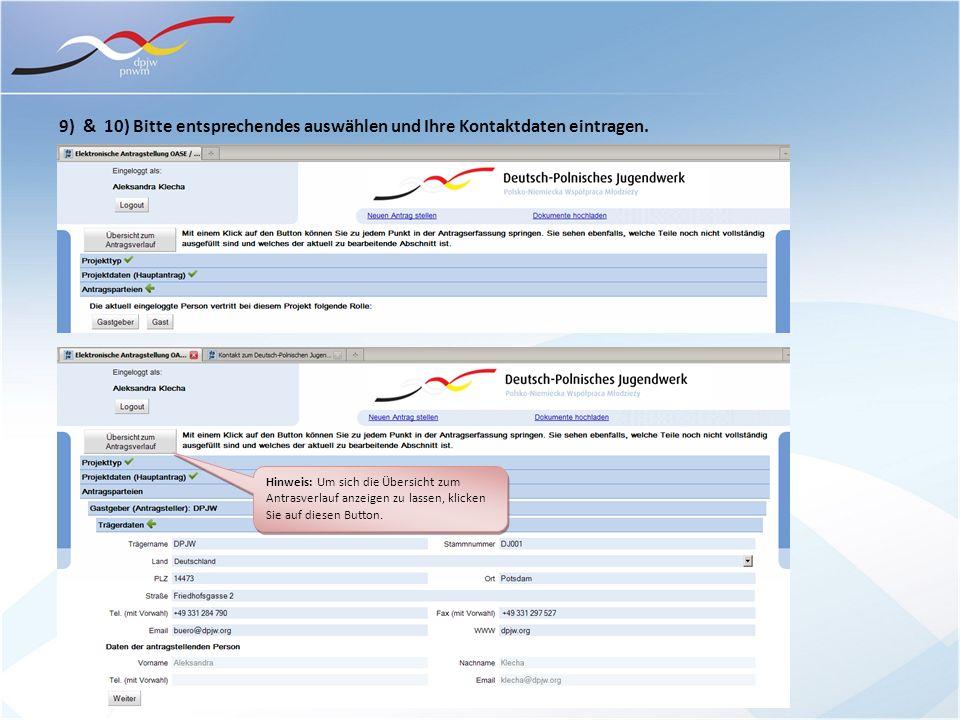 9) & 10) Bitte entsprechendes auswählen und Ihre Kontaktdaten eintragen. Hinweis: Um sich die Übersicht zum Antrasverlauf anzeigen zu lassen, klicken
