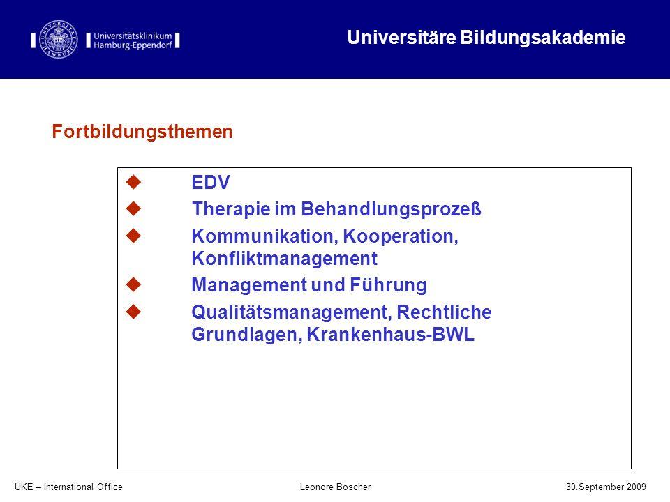 UKE – International Office 30.September 2009 Leonore Boscher Fortbildungsthemen EDV Therapie im Behandlungsprozeß Kommunikation, Kooperation, Konflikt