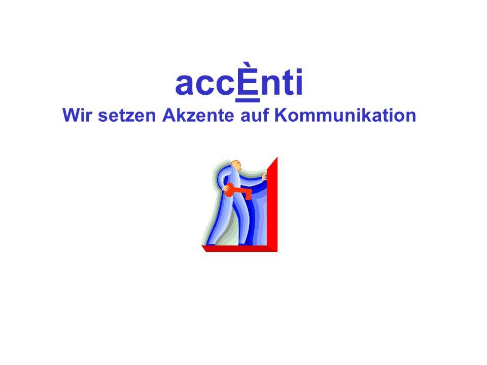 accÈnti Wir setzen Akzente auf Kommunikation