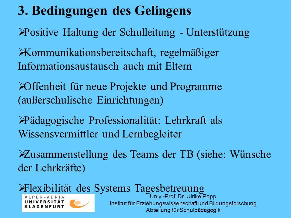 Univ.-Prof. Dr. Ulrike Popp Institut für Erziehungswissenschaft und Bildungsforschung Abteilung für Schulpädagogik 3. Bedingungen des Gelingens Positi