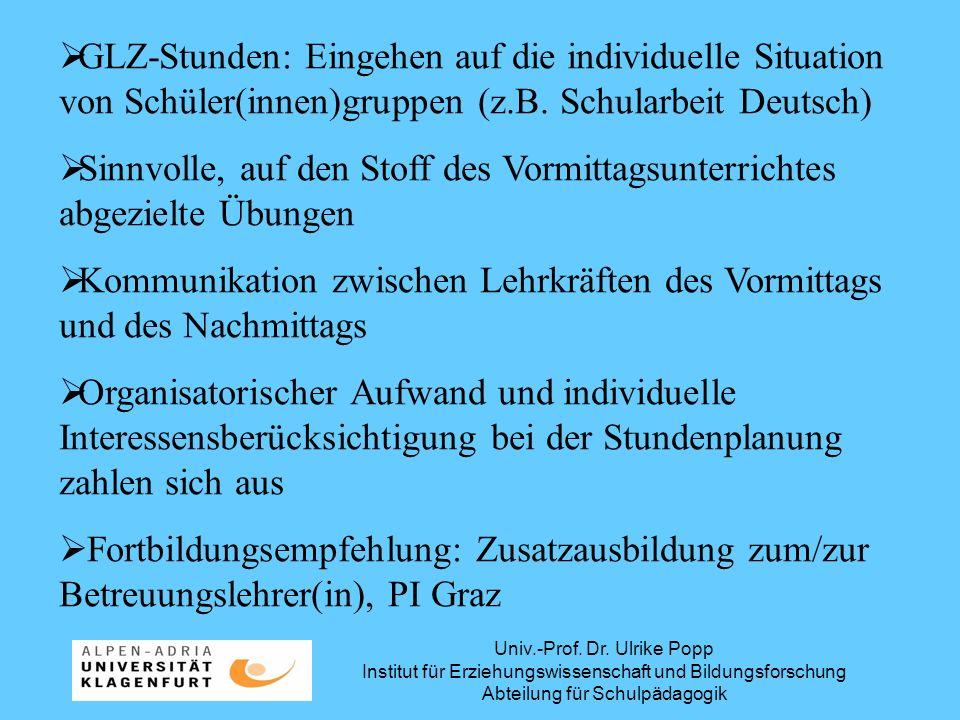 Univ.-Prof. Dr. Ulrike Popp Institut für Erziehungswissenschaft und Bildungsforschung Abteilung für Schulpädagogik GLZ-Stunden: Eingehen auf die indiv