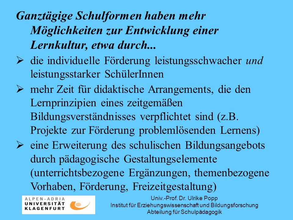 Univ.-Prof. Dr. Ulrike Popp Institut für Erziehungswissenschaft und Bildungsforschung Abteilung für Schulpädagogik Ganztägige Schulformen haben mehr M