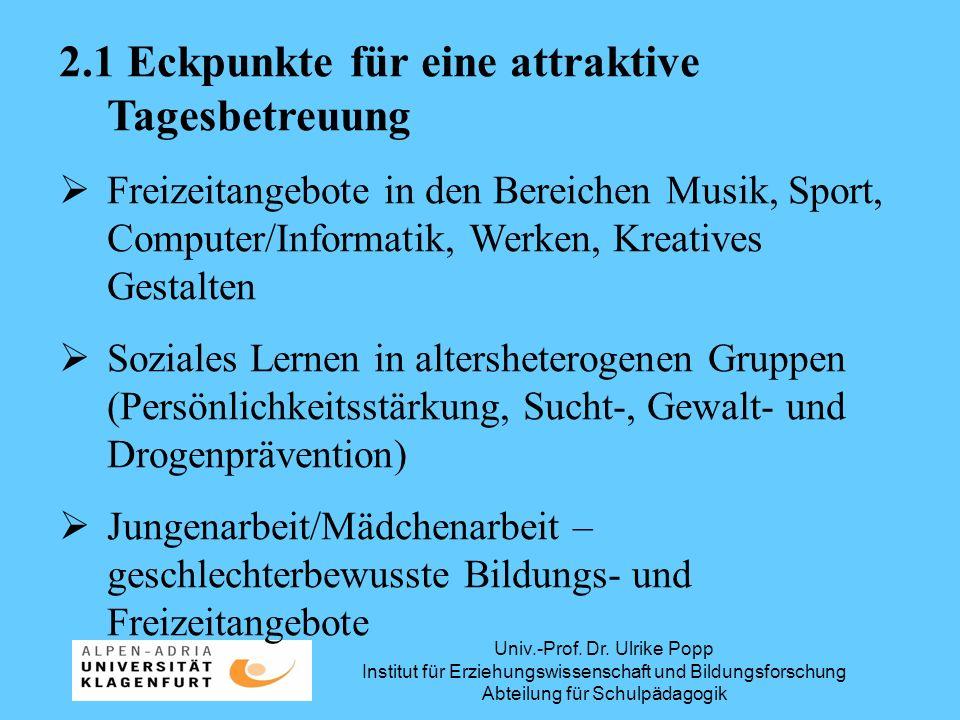 Univ.-Prof. Dr. Ulrike Popp Institut für Erziehungswissenschaft und Bildungsforschung Abteilung für Schulpädagogik 2.1 Eckpunkte für eine attraktive T