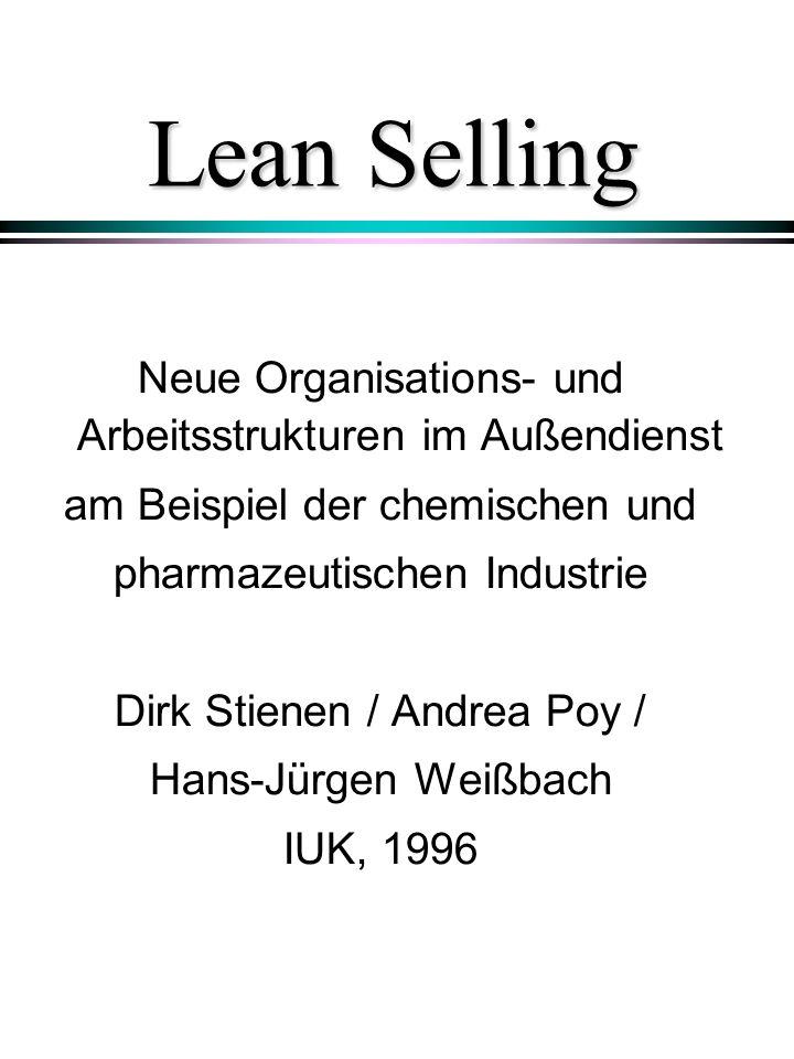 Übersicht der Inhalte l Die Entwicklung des Lean Selling l Die Situation der chemischen und pharmazeutischen Industrie l Was ist Lean Selling .