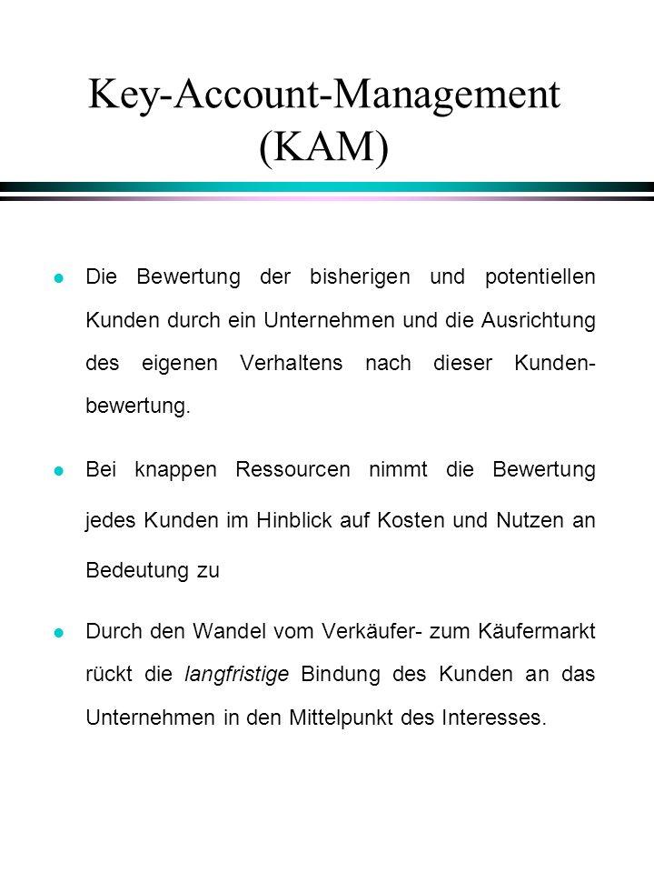 Key-Account-Management (KAM) l Die Bewertung der bisherigen und potentiellen Kunden durch ein Unternehmen und die Ausrichtung des eigenen Verhaltens n