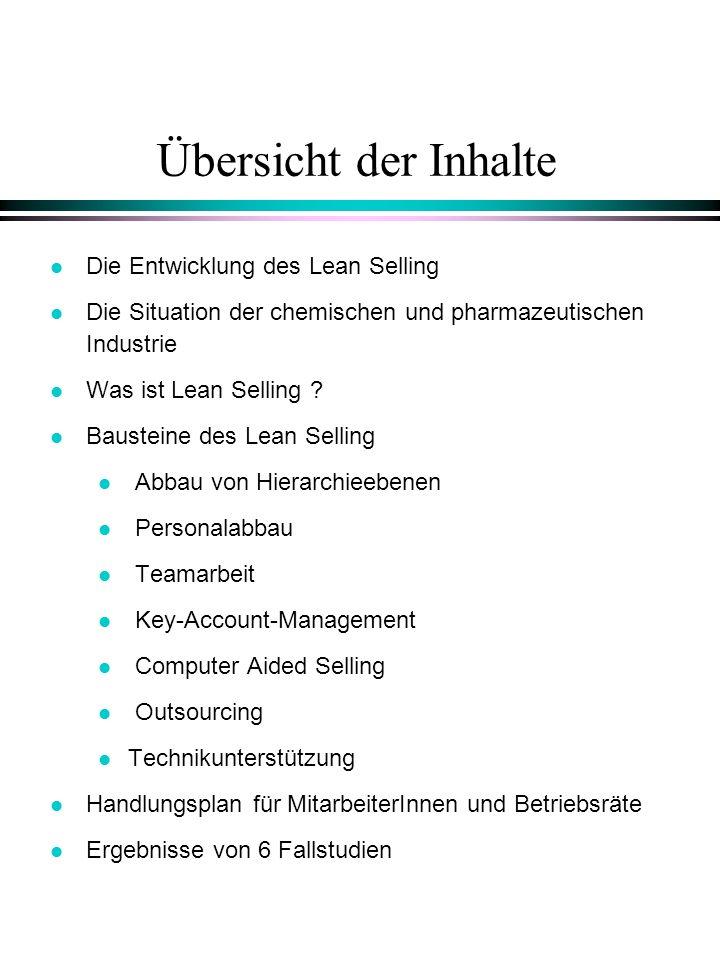 Übersicht der Inhalte l Die Entwicklung des Lean Selling l Die Situation der chemischen und pharmazeutischen Industrie l Was ist Lean Selling ? l Baus