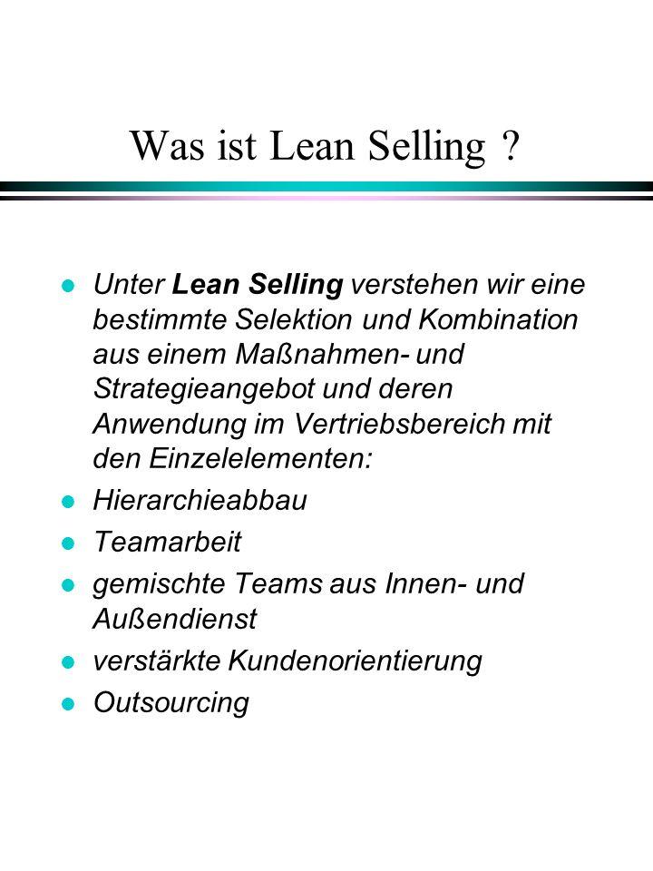 Was ist Lean Selling ? l Unter Lean Selling verstehen wir eine bestimmte Selektion und Kombination aus einem Maßnahmen- und Strategieangebot und deren