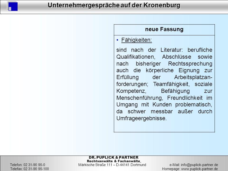 17 Unternehmergespräche auf der Kronenburg 17 DR. PUPLICK & PARTNER Rechtsanwälte & Fachanwälte Telefon: 02 31-90 95-0 Märkische Straße 111 – D-44141