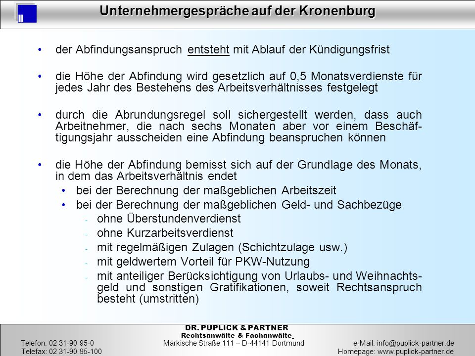 30 Unternehmergespräche auf der Kronenburg 30 DR. PUPLICK & PARTNER Rechtsanwälte & Fachanwälte Telefon: 02 31-90 95-0 Märkische Straße 111 – D-44141