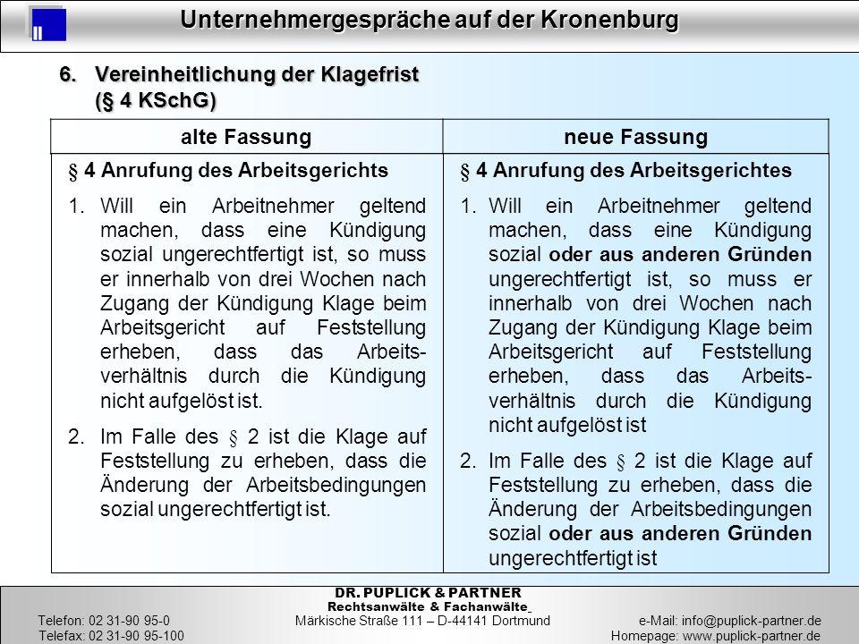 32 Unternehmergespräche auf der Kronenburg 32 DR. PUPLICK & PARTNER Rechtsanwälte & Fachanwälte Telefon: 02 31-90 95-0 Märkische Straße 111 – D-44141