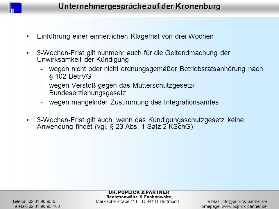 33 Unternehmergespräche auf der Kronenburg 33 DR. PUPLICK & PARTNER Rechtsanwälte & Fachanwälte Telefon: 02 31-90 95-0 Märkische Straße 111 – D-44141