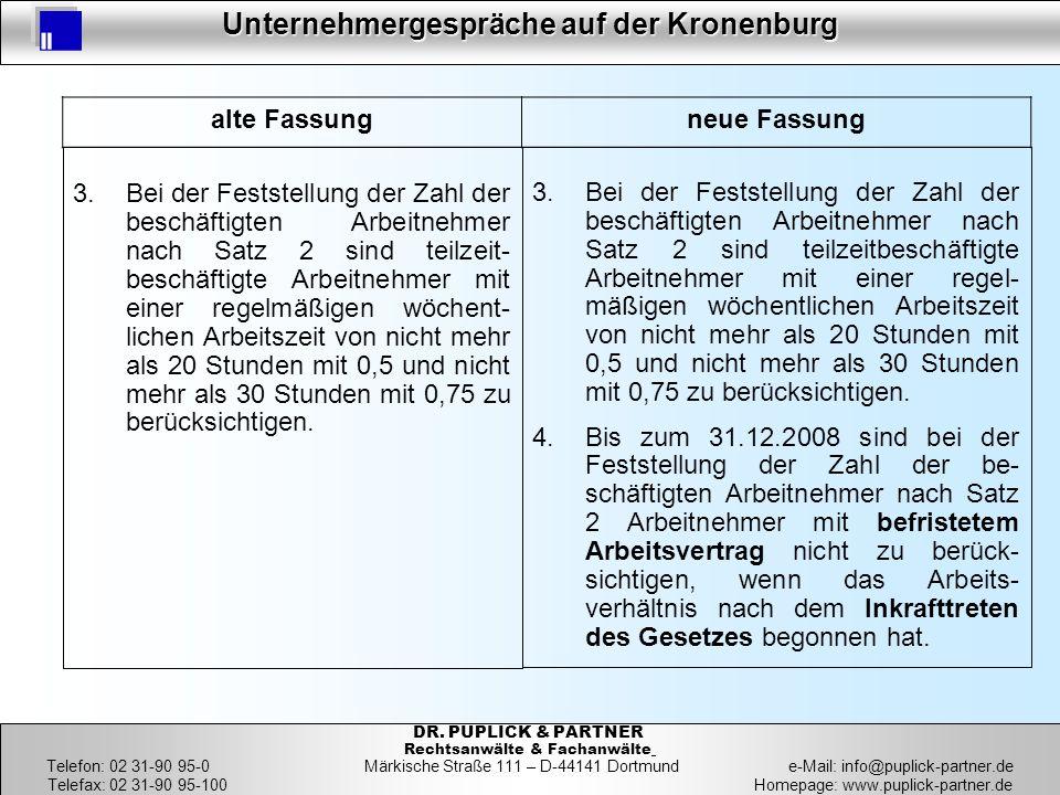 35 Unternehmergespräche auf der Kronenburg 35 DR. PUPLICK & PARTNER Rechtsanwälte & Fachanwälte Telefon: 02 31-90 95-0 Märkische Straße 111 – D-44141