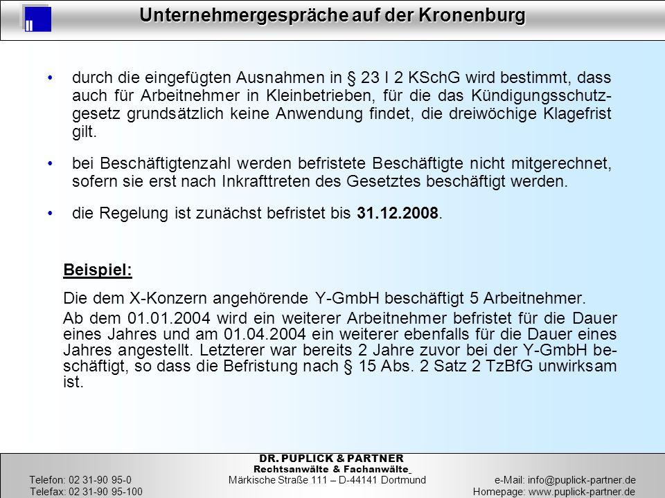 36 Unternehmergespräche auf der Kronenburg 36 DR. PUPLICK & PARTNER Rechtsanwälte & Fachanwälte Telefon: 02 31-90 95-0 Märkische Straße 111 – D-44141