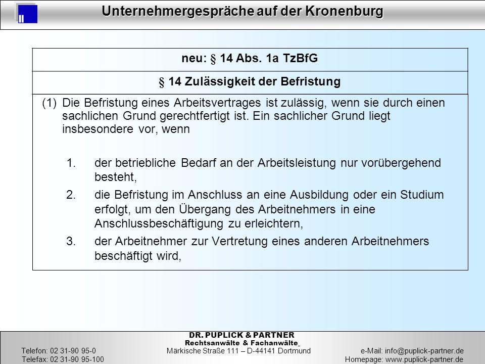 38 Unternehmergespräche auf der Kronenburg 38 DR. PUPLICK & PARTNER Rechtsanwälte & Fachanwälte Telefon: 02 31-90 95-0 Märkische Straße 111 – D-44141