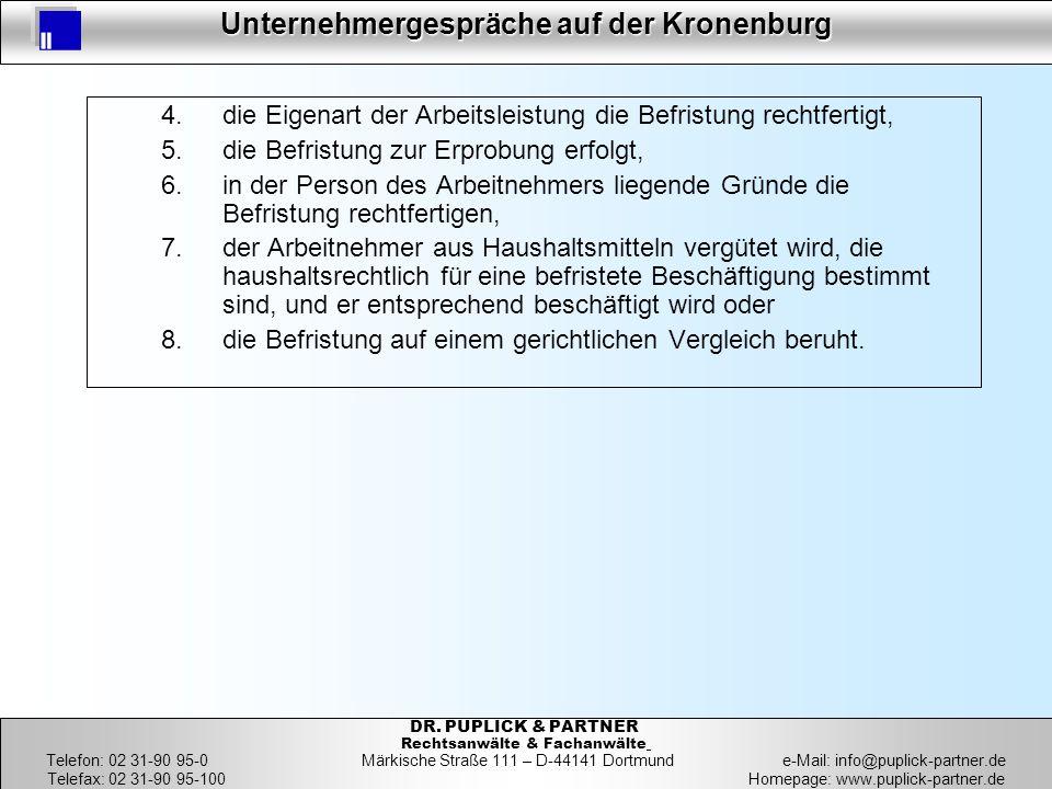 39 Unternehmergespräche auf der Kronenburg 39 DR. PUPLICK & PARTNER Rechtsanwälte & Fachanwälte Telefon: 02 31-90 95-0 Märkische Straße 111 – D-44141