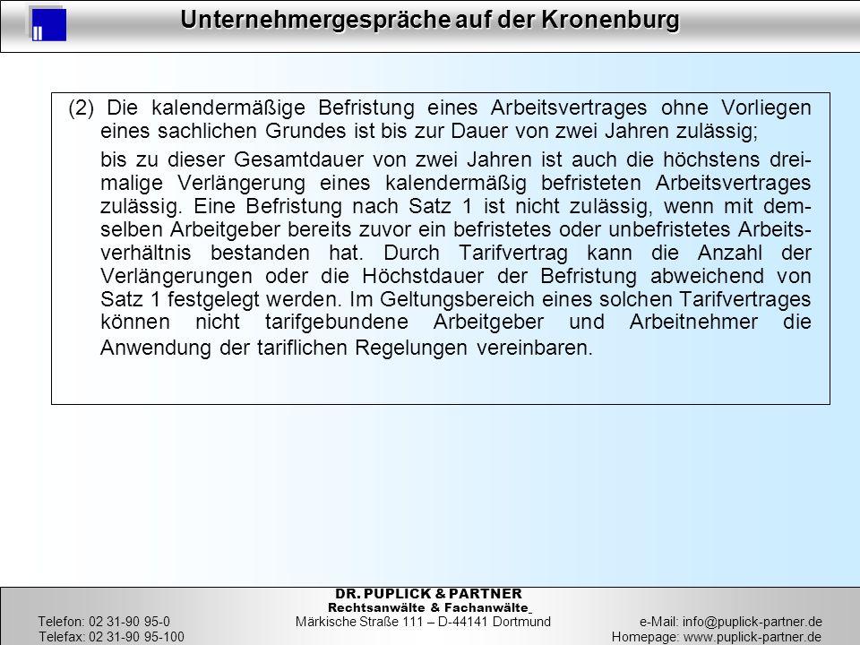 40 Unternehmergespräche auf der Kronenburg 40 DR. PUPLICK & PARTNER Rechtsanwälte & Fachanwälte Telefon: 02 31-90 95-0 Märkische Straße 111 – D-44141