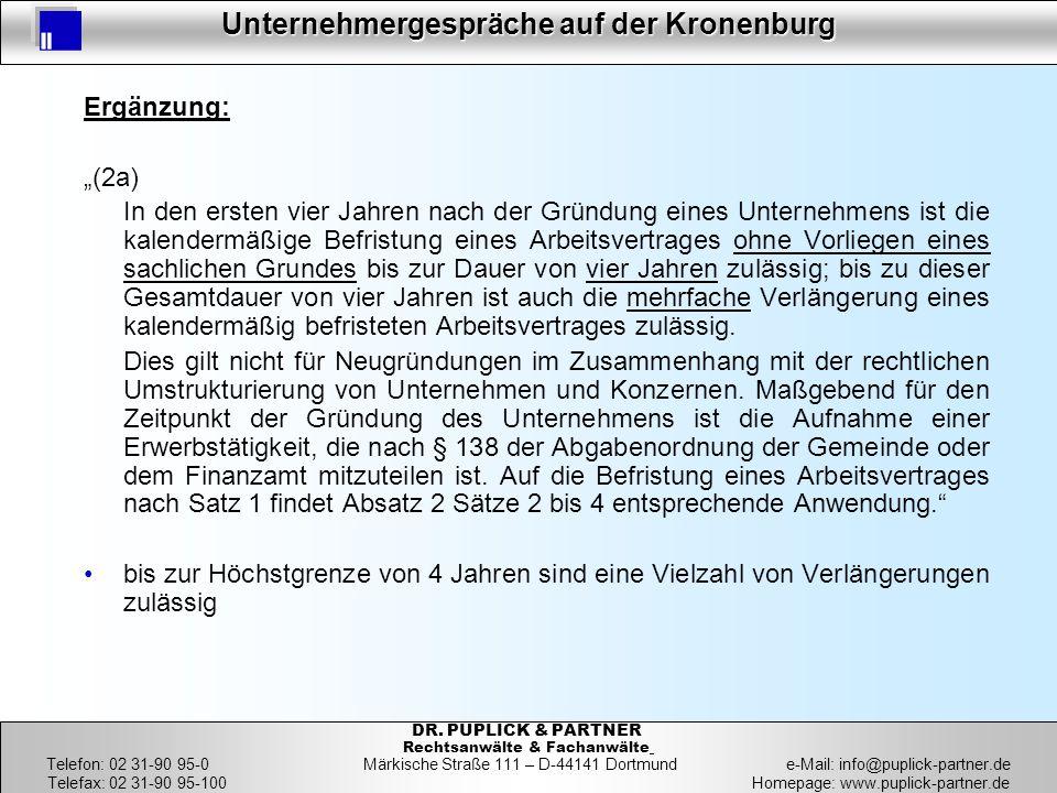41 Unternehmergespräche auf der Kronenburg 41 DR. PUPLICK & PARTNER Rechtsanwälte & Fachanwälte Telefon: 02 31-90 95-0 Märkische Straße 111 – D-44141