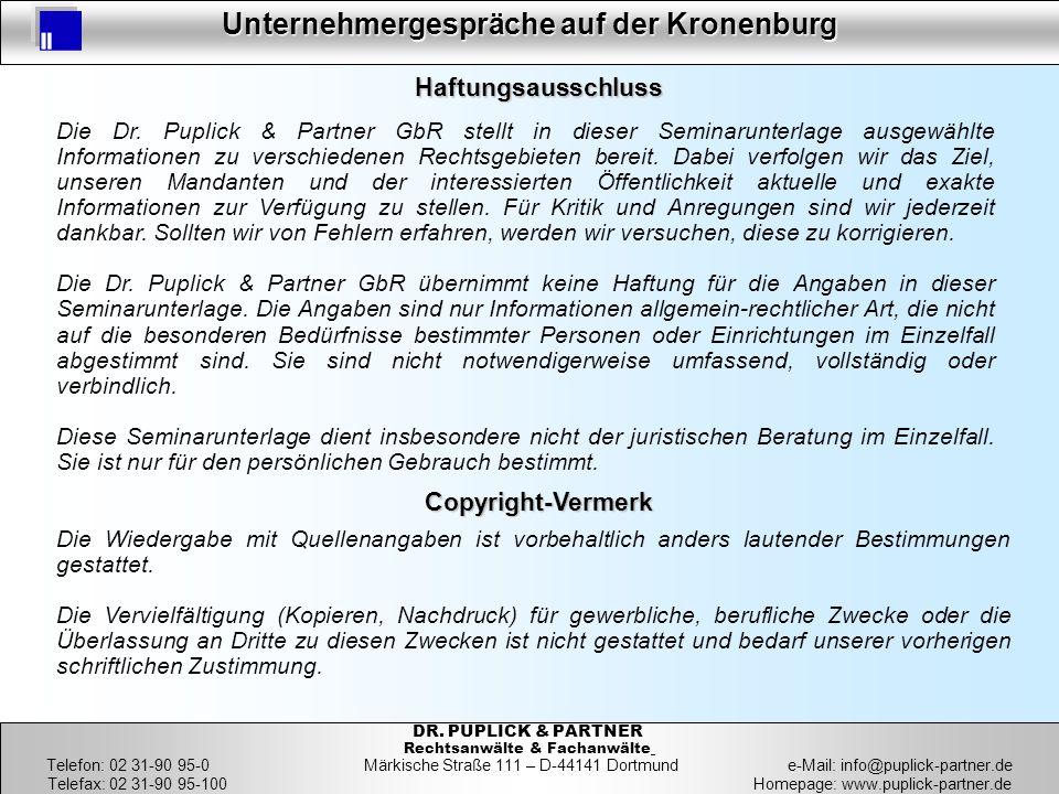42 Unternehmergespräche auf der Kronenburg 42 DR. PUPLICK & PARTNER Rechtsanwälte & Fachanwälte Telefon: 02 31-90 95-0 Märkische Straße 111 – D-44141