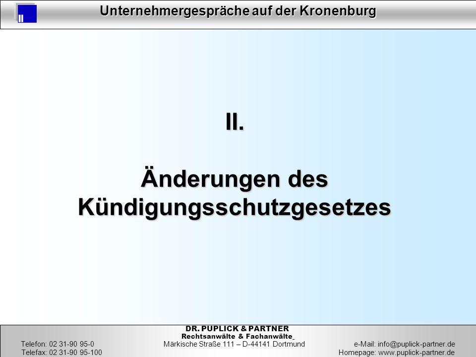 6 Unternehmergespräche auf der Kronenburg 6 DR. PUPLICK & PARTNER Rechtsanwälte & Fachanwälte Telefon: 02 31-90 95-0 Märkische Straße 111 – D-44141 Do