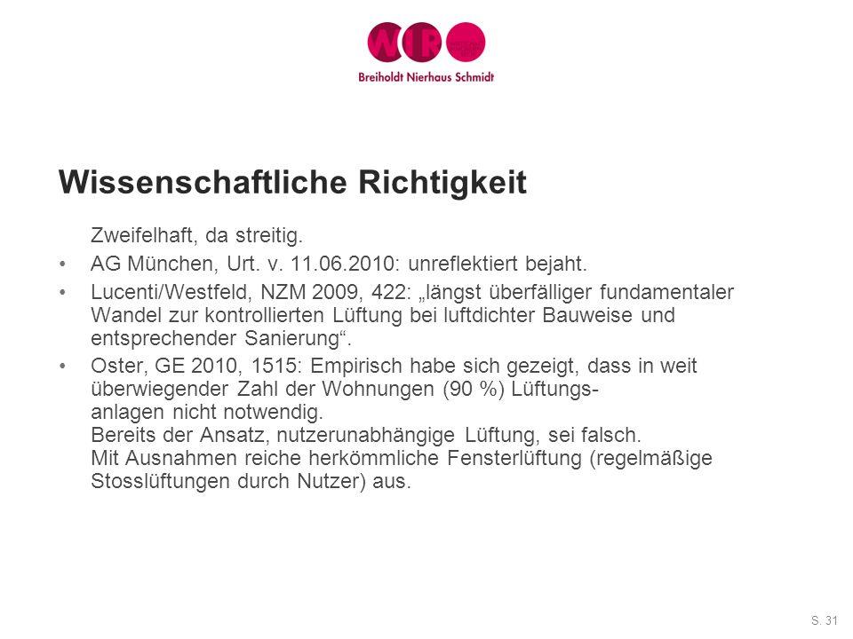 S. 31 Wissenschaftliche Richtigkeit Zweifelhaft, da streitig. AG München, Urt. v. 11.06.2010: unreflektiert bejaht. Lucenti/Westfeld, NZM 2009, 422: l