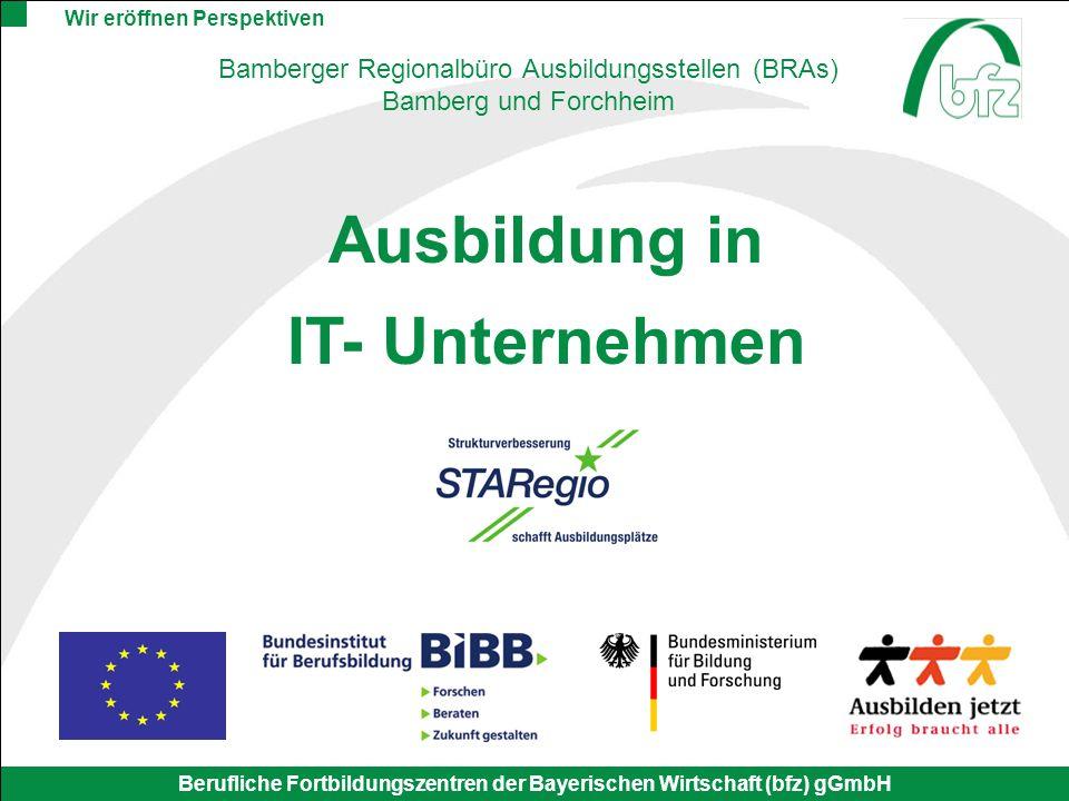 Wir eröffnen Perspektiven Berufliche Fortbildungszentren der Bayerischen Wirtschaft (bfz) gGmbH Bamberger Regionalbüro Ausbildungsstellen (BRAs) Bambe