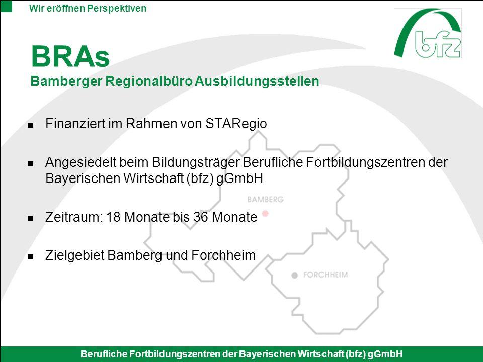 Wir eröffnen Perspektiven Berufliche Fortbildungszentren der Bayerischen Wirtschaft (bfz) gGmbH Finanziert im Rahmen von STARegio Angesiedelt beim Bil