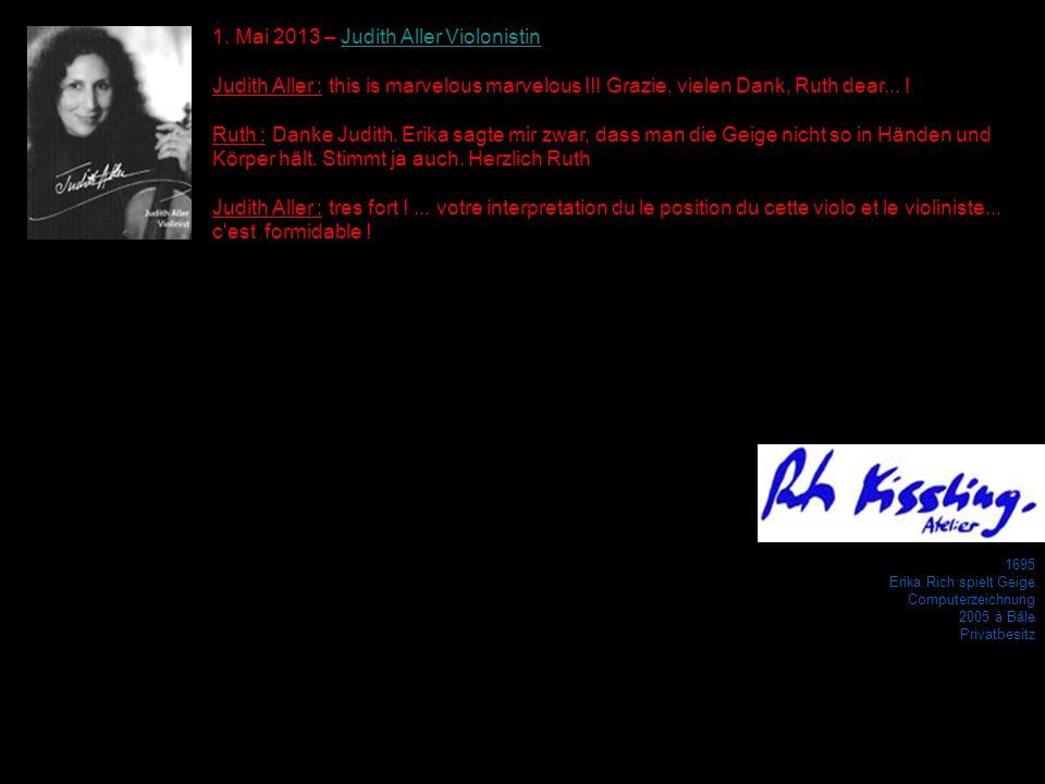 1695 Erika Rich spielt Geige Computerzeichnung 2005 à Bâle Privatbesitz 1. Mai 2013 – Judith Aller ViolonistinJudith Aller Violonistin Judith Aller :