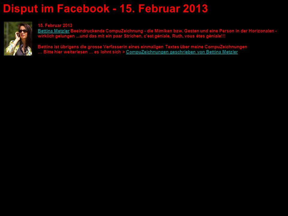 15. Februar 2013 Bettina MetzlerBettina Metzler Beeindruckende CompuZeichnung - die Mimiken bzw. Gesten und eine Person in der Horizonalen - wirklich
