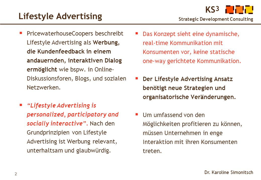 2 KS 3 Strategic Development Consulting Dr. Karoline Simonitsch PricewaterhouseCoopers beschreibt Lifestyle Advertising als Werbung, die Kundenfeedbac