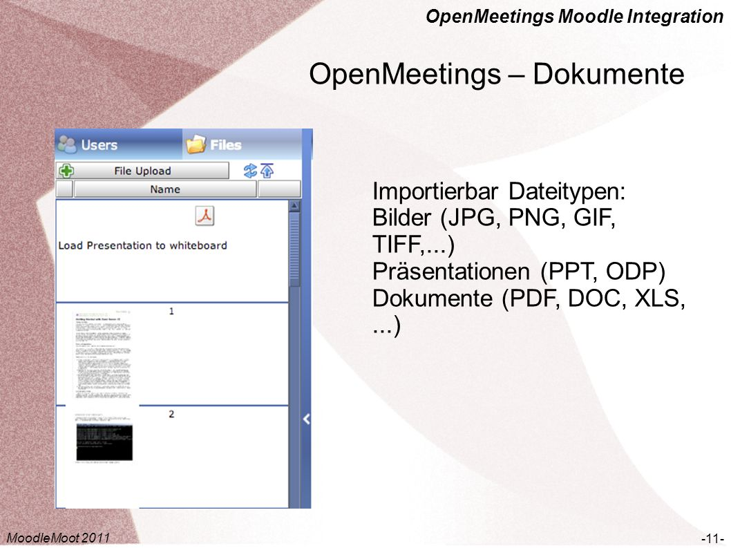 OpenMeetings Moodle Integration OpenMeetings – Screen Sharing -12- Aus der Sicht desjenigen der den Bildschirm freigibt Sichtbaren Bildschirmbereich und Qualität einstellen MoodleMoot 2011