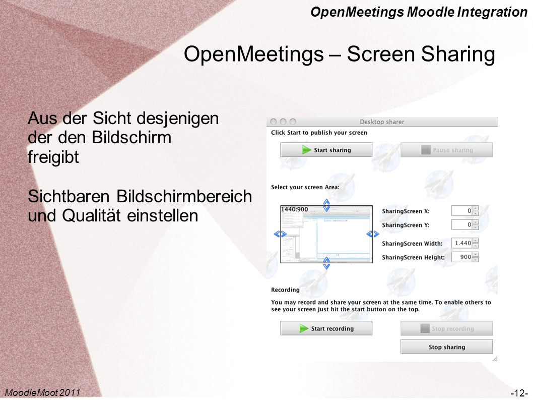 OpenMeetings Moodle Integration -13- Aus der Sicht der Teilnehmer auf den Bildschirm des Screen-Sharers OpenMeetings – Screen Sharing MoodleMoot 2011