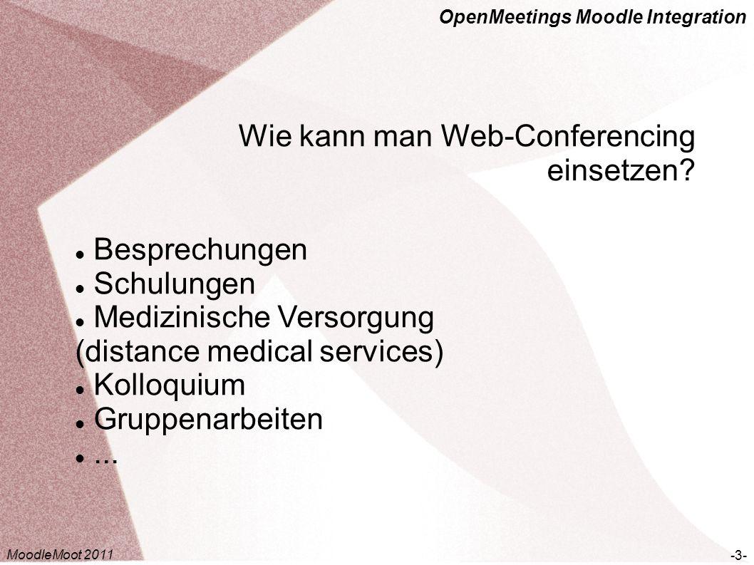 OpenMeetings Moodle Integration Wie kann man Web-Conferencing einsetzen? Besprechungen Schulungen Medizinische Versorgung (distance medical services)