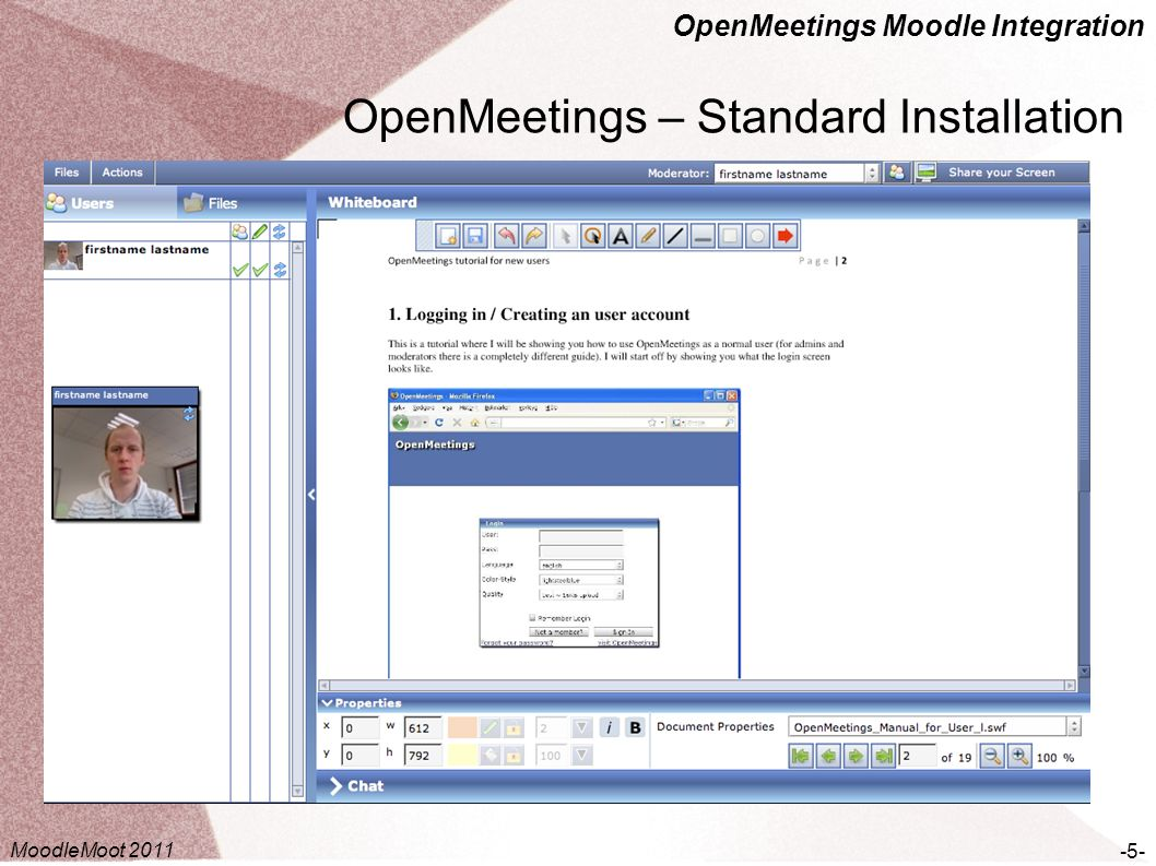 OpenMeetings Moodle Integration OpenMeetings – Standard Installation -5- MoodleMoot 2011