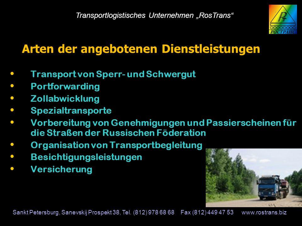 Arten der angebotenen Dienstleistungen Transport von Sperr- und Schwergut Portforwarding Zollabwicklung Spezialtransporte Vorbereitung von Genehmigung