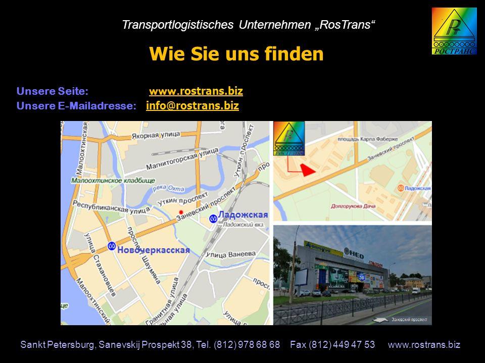 Wie Sie uns finden rostrans.biz rostrans.biz Unsere Seite: www. rostrans.biz rostrans.biz info@rostrans.biz info@rostrans.biz Unsere E-Mailadresse: in