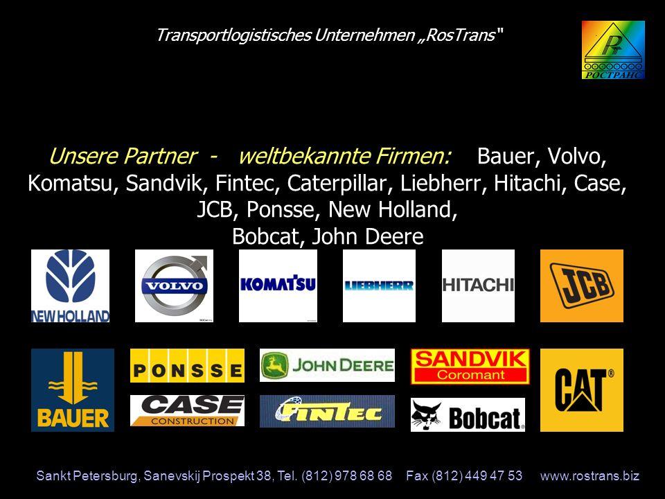 Transportlogistisches Unternehmen RosTrans Unsere Partner - weltbekannte Firmen: Bauer, Volvo, Komatsu, Sandvik, Fintec, Caterpillar, Liebherr, Hitach