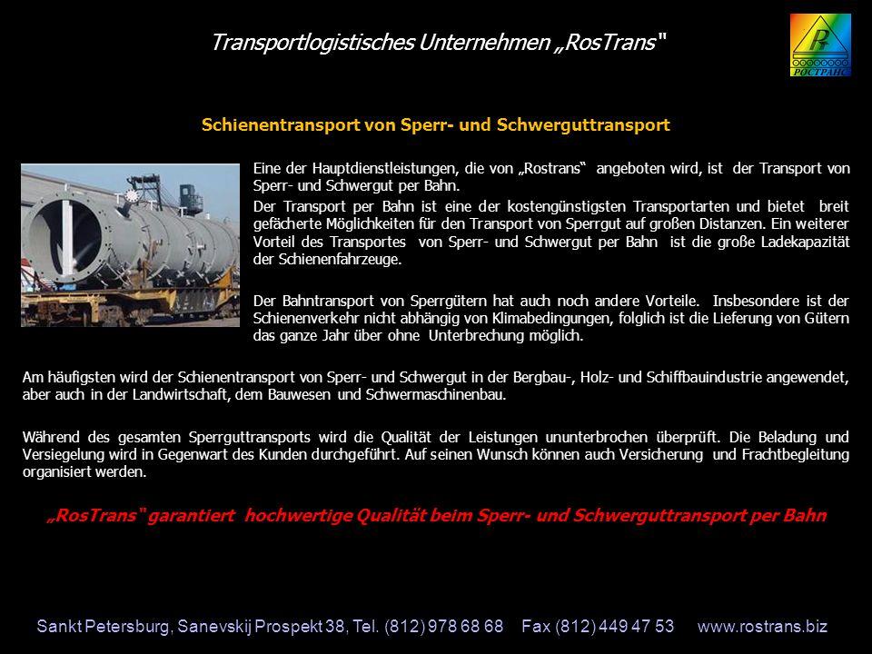 Transportlogistisches Unternehmen RosTrans Schienentransport von Sperr- und Schwerguttransport Eine der Hauptdienstleistungen, die von Rostrans angebo