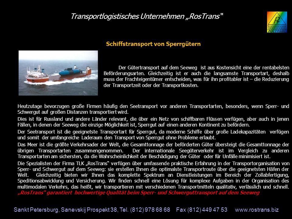 Transportlogistisches Unternehmen RosTrans LKW-Transport von Sperr- und Schwergut Der LKW-Transport ist die beliebteste Form der Sperrgutbeförderung, Schätzungen von Experten zufolge liegt sein Anteil am Gesamttransportaufkommen von Sperrgut bei 83 %.