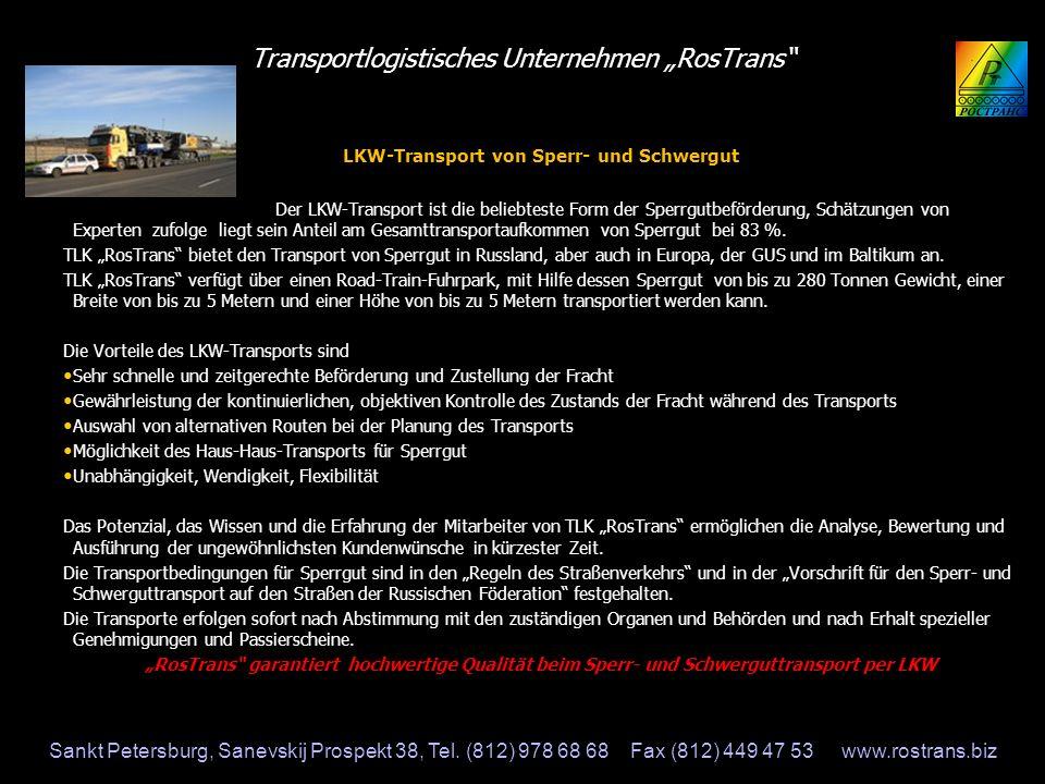 Transportlogistisches Unternehmen RosTrans LKW-Transport von Sperr- und Schwergut Der LKW-Transport ist die beliebteste Form der Sperrgutbeförderung,