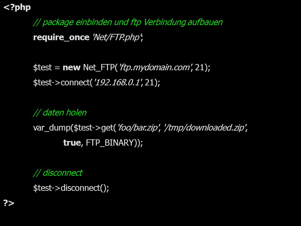 16.11.2005Marco Behnke - PEAR21 einfaches Beispiel mit Net_FTP <?php // package einbinden und ftp Verbindung aufbauen require_once 'Net/FTP.php'; $tes